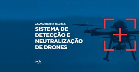 Adaptando uma Solução: Sistema de Detecção e Neutralização de Drones